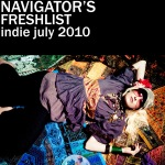 Navigator's Fresh!! Indie Playlist July 2010