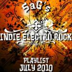 SaG's Indie Electro Rock Playlist July 2010