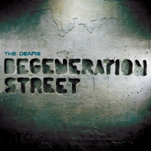 The Dears - Degeneration Street album cover
