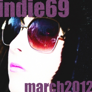 Indie 69 March 2012 Cover Art